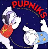 Pupniks: The Story of Two Space Dogs