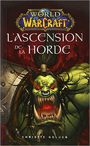Amazon Fr World Of Warcraft L Ascension De La Horde