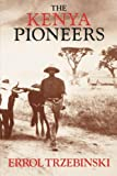 The Kenya Pioneers, Errol Trzebinski, 0393305325