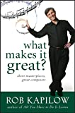 What Makes It Great?, Rob Kapilow, 0470550929