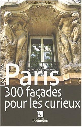Paris : 300 façades pour les curieux