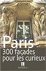 Paris : 300 façades pour les curieux par Hatte