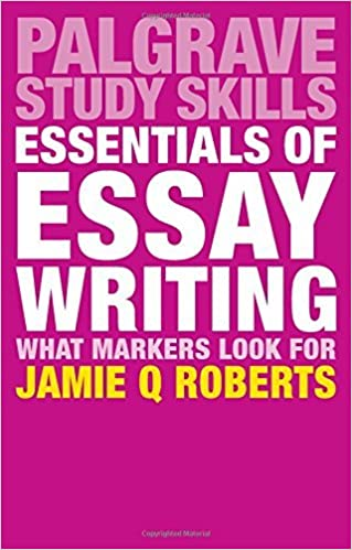 Book Essentials of Essay Writing: What Markers Look For (Palgrave Study Skills) [7/1/2017] Jamie Q Roberts