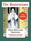 img - for The Rosicrucians: Their Rites and Mysteries book / textbook / text book