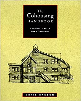 The cohousing handbook : building a place for community