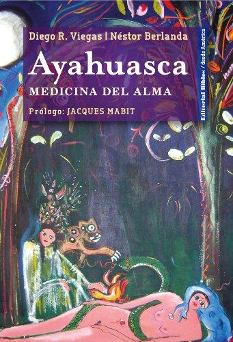 Ayahuasca. Medicina del alma  PDF