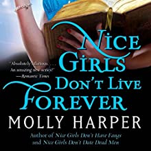 Nice Girls Don't Live Forever: Half-Moon Hollow, Book 3 Audiobook by Molly Harper Narrated by Amanda Ronconi