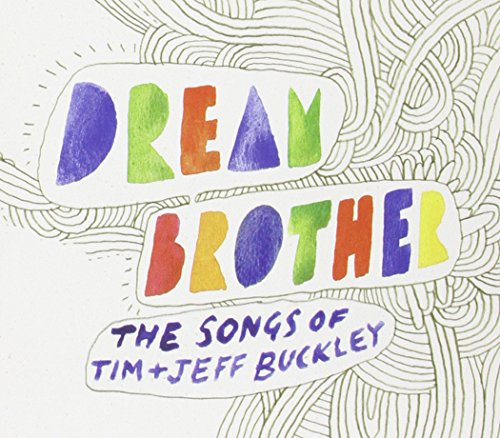 Dream Brother-the Songs of Tim & Jeff Buckley ()