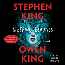Sleeping Beauties: A Novel Audiobook by Stephen King, Owen King Narrated by Marin Ireland