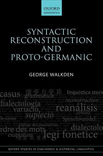 Syntactic Reconstruction and Proto-Germanic (Oxford Studies in Diachronic and Historical Linguistics) Pdf