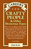 Careers for Crafty People and Other Dexterous Types, Mark Rowh, 0658002112