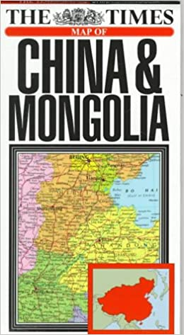 Map Of China And Mongolia.The Times Map Of China Mongolia Donald Ralston 9780723008262