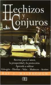 Hechizos y conjuros: Ray Malbrough: 9788496111639: Amazon