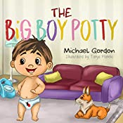 The Big Boy Potty: (Potty training, for boys, toddlers 2, 3, 4  years old)