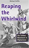 Book cover for Reaping the Whirlwind: The Taliban Movement in Afghanistan
