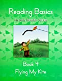 Reading Basics : Flying My Kite, Book 4 (An Early Reader Series)