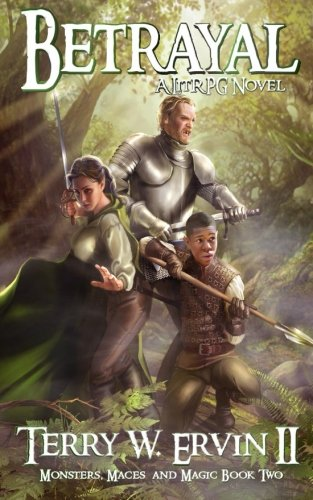 Betrayal: A LitRPG Adventure (Monsters, Maces and Magic) (Volume 2)