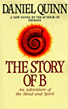 The Story of B (Ishmael Series Book 2)