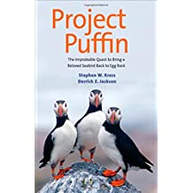 Project Puffin: The Improbable Quest to Bring a Beloved Seabird Back to Egg Rock
