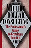 img - for Million Dollar Consulting: The Professional Guide to Growing a Practice book / textbook / text book