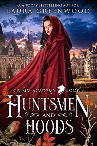 Huntsmen and Hoods Grimm Academy m/f fairy tale retelling Laura Greenwood fantasy romance