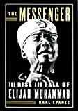img - for The Messenger : The Rise and Fall of Elijah Muhammad book / textbook / text book