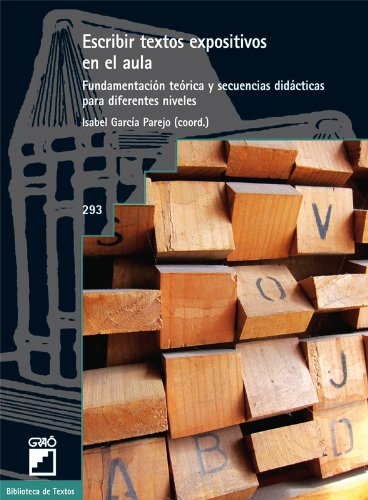 Escribir textos expositivos en el aula: Fundamentación teórica y secuencias didácticas para diferentes niveles