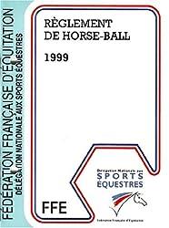 REGLEMENT DE HORSE-BALL. Edition 1999