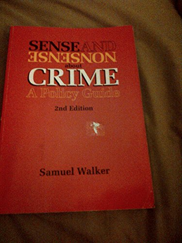 Sense and Nonsense About Crime: A Policy Guide (Contemporary Issues in Crime & Justice)