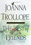 The Best of Friends, Joanna Trollope, 0670879738