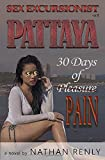 Pattaya: 30 days of Pain (Sex Excursionist)