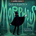 Differently Morphous Audiobook by Yahtzee Croshaw Narrated by Yahtzee Croshaw