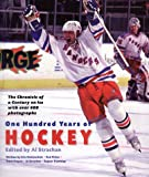 img - for One Hundred Years of Hockey: The Chronicle of a Century on Ice book / textbook / text book