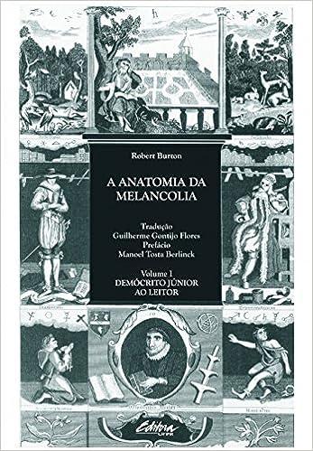 A Anatomia Da Melancolia - Volume 1: Robert Burton: 9788573352757 ...