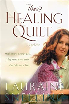 The Healing Quilt: Lauraine Snelling: 9781578565382: Amazon.com: Books : healing quilt - Adamdwight.com