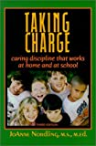 Taking Charge: Caring Discipline That Works at Home and at School(Fourth Edition)