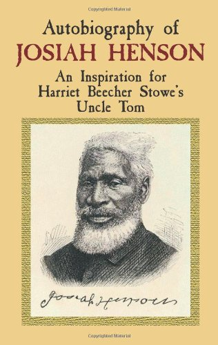 Search : Autobiography of Josiah Henson: An Inspiration for Harriet Beecher Stowe's Uncle Tom (African American)