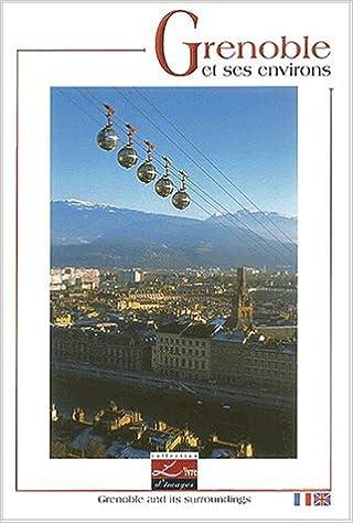 En ligne téléchargement gratuit Grenoble et ses environs : Grenoble and its surroundings pdf, epub