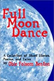 Full Moon Dance, Obie Folsom Benton, 1403304866