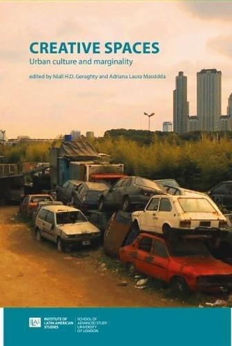 Creative Spaces: Urban Culture and Marginality in Latin America