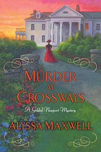 Murder at Crossways (A Gilded Newport Mystery Book 7) by [Maxwell, Alyssa]