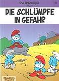 Die Schlümpfe, Bd.15, Die Schlümpfe in Gefahr (Schlümpfe, Die, Band 15)