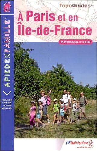 A Paris et en Ile-de-France : 54 Promenades en famille