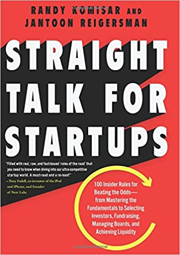 Straight Talk For Startups 100 Insider Rules For Beating The Odds