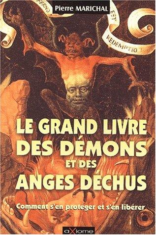 Le grand livre des démons et des anges déchus Broché – 27 mars 2003 Pierre Marichal Axiome 2844621090 Anges/archanges