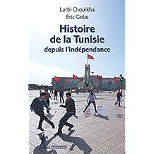 Histoire de la Tunisie depuis l'indépendance (REPERES t. 658) (French Edition)