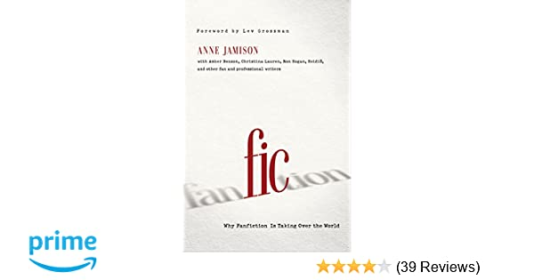Fic: Why Fanfiction Is Taking Over the World: Anne Jamison, Lev