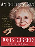 Are You Hungry, Dear?, Doris Roberts and Danelle Morton, 0786255110