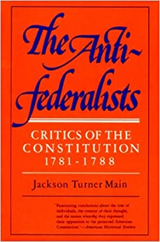 the mistakes of the anti federalists on the constitution Rowse topics  curriculum standards tools anti-federalists encyclopedia of   makes sure everything you type is easy to read, effective, and mistake-free   the anti-federalists voiced objections to theproposed constitution in 1787–1788.