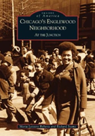 Chicago's Englewood Neighborhood: At the Junction (Images of America)